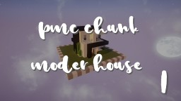 PMC Chunk [Modern House 1] Minecraft Project