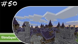 Minecraft Let's Build Timelapse - Fantasy - Final Minecraft Map & Project