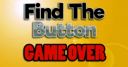 Find The Button - Game Over Minecraft Project