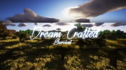 DreamCrafted Survival Server MOSTLY  VANILLA Minecraft Server