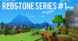 REDSTONE SERIES #1 Minecraft Map & Project