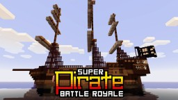 SUPER Pirate Battle Royale (Rebuilt) Minecraft Map & Project