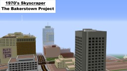 1970's skyscraper: The Bakerstown Project Minecraft Project