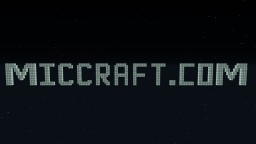 Miccraft | Lag Free Dedicated High Performance Vanilla-ish and Creative Server Minecraft