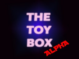 THE TOY BOX (TTB_ALPHA) MC,1.2 BY SOUL_BUNNY Minecraft Texture Pack
