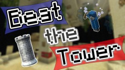 Beat the Tower [Adventure / PvE Map] Minecraft Project
