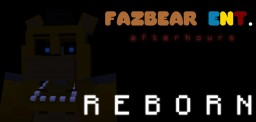 [ RELEASED! ] Project - Fazbear Entertainment : After Hours REBORN Minecraft Project