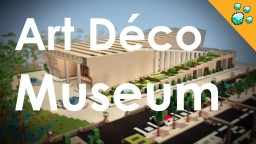 Art Deco Museum Minecraft Project