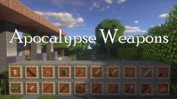Apocalypse Weapons and Gear Minecraft