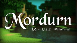 Mordurn - Whitelisted 1.9 to 1.12.2 Minecraft Server