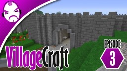 Minecraft Villagecraft Server Ep.3 - The Castle Walls Minecraft Project