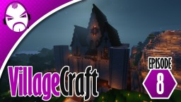 Minecraft Villagecraft Ep.8 - Castle Exterior Minecraft Project