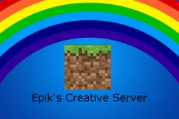 Epik's Creative Server! Minecraft Server