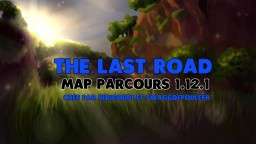 [PARKOUR] The Last Road   1.12.1 Minecraft Project