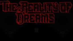 The Reality of Dreams [Minecraft 1.12 Horror Map] Minecraft