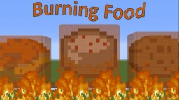 Burning Food (1.12.2 Burning Map) Minecraft Map & Project