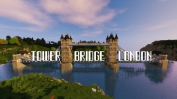 Tower Bridge 2017 [Download] - [Timelapse] Minecraft Project