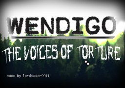 WENDIGO: The Voices of Torture 1.12 [COMING SOON] Minecraft Map & Project