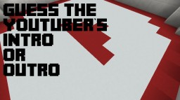 Guess The Youtuber's Intro Or Outro Minecraft Map & Project