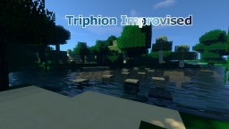 Triphion Improvised 1.11.2 BETA-1.9.8 Minecraft Texture Pack