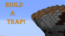 Build a Trap! Minecraft Project