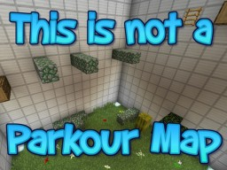 [1.12.2] This Is Not a Parkour Map! Minecraft Map & Project
