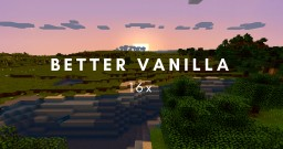 Better Vanilla [16x] Minecraft Texture Pack