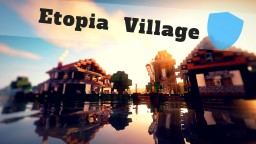 Etopia Village Minecraft Map & Project