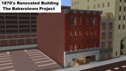 1870's Renovated Building: The Bakerstown Project Minecraft Project