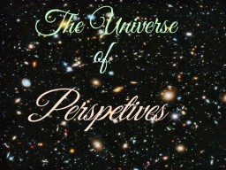 The Universe of Perspectives | TheSilentWind Minecraft Blog Post