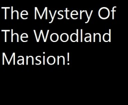 Mystery Of The Woodland Mansion Minecraft Blog Post
