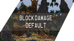 block damage default Minecraft Texture Pack