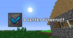 A Better Minecraft Minecraft Texture Pack