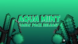 🌊🍃AQUA MINT 16x + 32x BUNDLE RELEASE!🍃🌊 [1.8.9, FPS, Short Swords] Minecraft Texture Pack