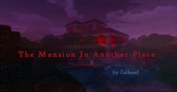 The Mansion In Another Place (Contest Entry) - Sound Readthrough Now Included! Minecraft Blog Post