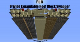 Minecraft - F.U.N. 6 Wide Expandable Roof Block Swapper Minecraft Project