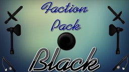 Factions Pack! Black Edition! Minecraft Texture Pack