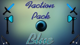 Factions Pack! Blue Edition! Minecraft Texture Pack