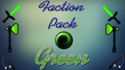 Factions Pack! Green Edition! Minecraft Texture Pack