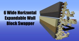 Minecraft - F.U.N. 6 Wide Expandable Horizontal Wall Block Swapper Minecraft Project