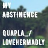 My Abstinence- lovehermadly (formerly Quapla_) Minecraft Blog Post