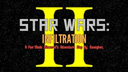 STAR WARS: INFILTRATION PART 2 Adventure Map (WIP) UPDATE #3 Minecraft Project