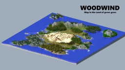 - Woodwind - a Large wonderland of ideas map Minecraft Project