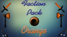 Factions Pack! Orange Minecraft Texture Pack