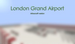 London Grand Airport Minecraft Project