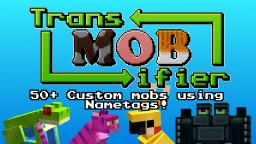 TransMobifier v1.0 50+ Custom Mob Skins! (Custom mobs using Nametags) Minecraft Texture Pack