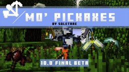 Mo' Pickaxes 10.0: Final BETA Minecraft