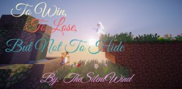 MC Poem | 100 Subscriber Special | To Win, To Lose, But Not To Hide | TheSilentWind Minecraft Blog Post