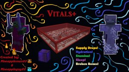 Vitals+! Hydration, Sleep, Stamina, Bones, and Supply Drops! Minecraft Map & Project