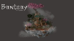 Banteay | by Ciaran Minecraft Project